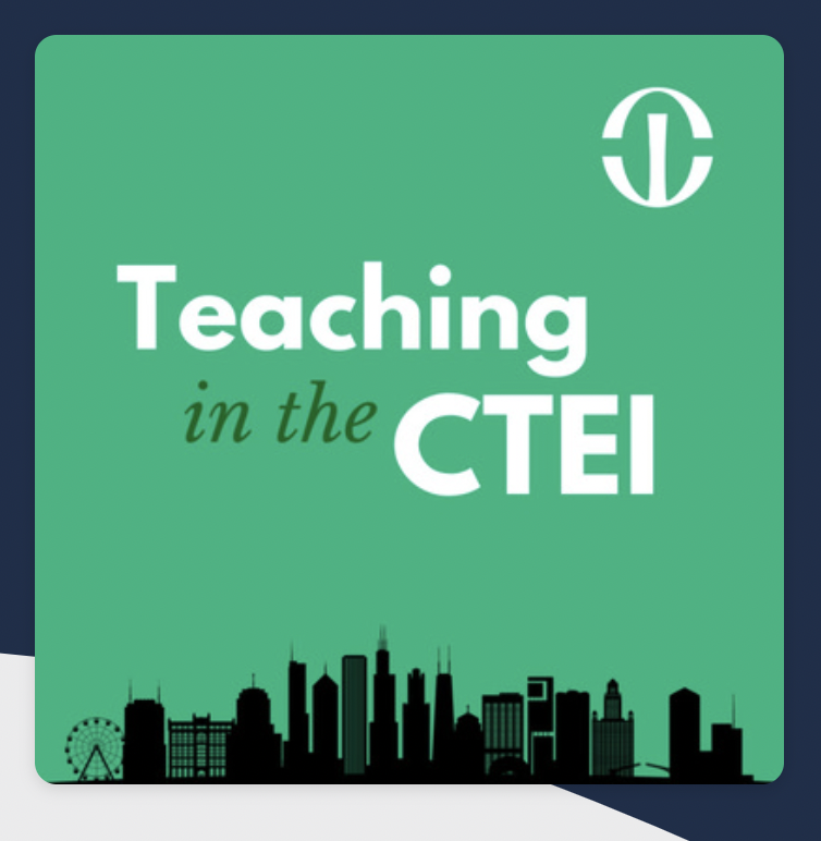 Teaching in the CTEI Podcast Image